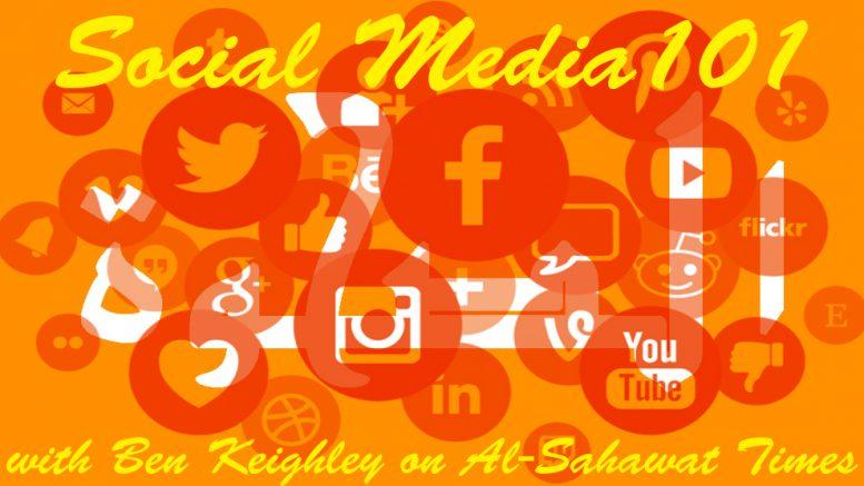 social media 101 al sahawat times ben keighley